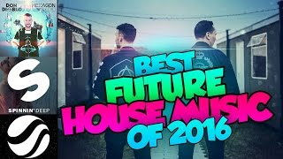 The 30 BEST FUTURE HOUSE SONGS of 2016 | Best Future House Music Mix 2016