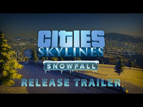 Cities: Skylines - Snowfall, Release Trailer