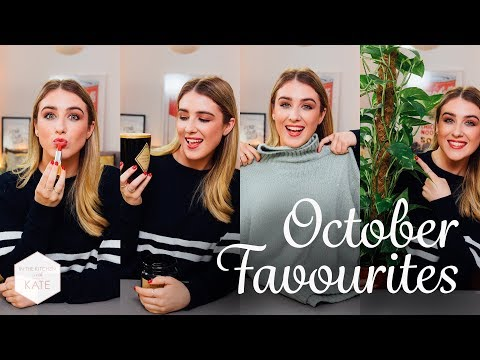 October Favourites - In The Kitchen With Kate