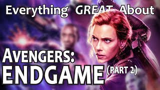 Everything GREAT About Avengers: Endgame! (Part 2)