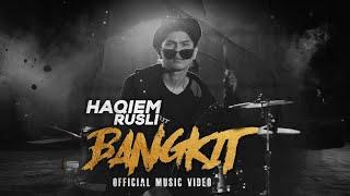 Haqiem Rusli - Bangkit (Official Music Video)