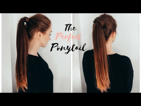 HOW TO DO THE PERFECT PONYTAIL - High Ponytail Tutorial