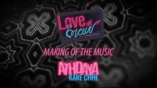 Making of Athdaya Kare Che | Love Ni Bhavai | Sachin Jigar | Malhar Thakar | Pratik Gandhi | Aarohi