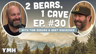 Ep. 30 | 2 Bears 1 Cave w/ Tom Segura  & Bert Kreischer