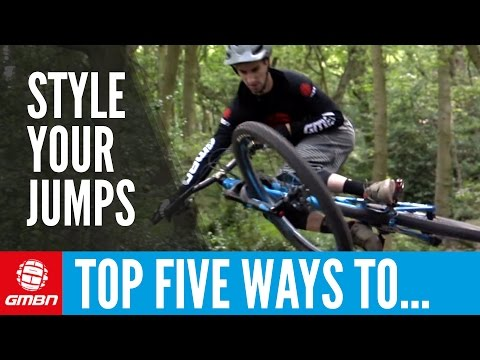 Top 5 Ways To Style Your Jumps | Mountain Bike Skills