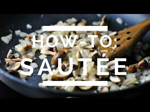 How-To: Sautée