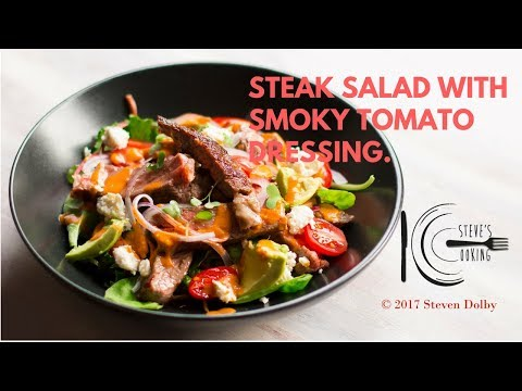 STEAK SALAD WITH SMOKY TOMATO DRESSING | stevescooking