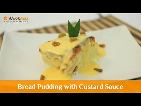 Bread Pudding with Custard Sauce | iCookAsia