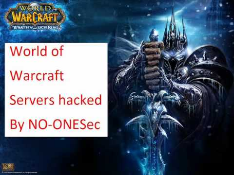 WoW servers hacked by NO-ONESec!? and the list