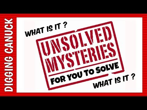 SOLVE THESE MYSTERIES - WHAT ARE THEY? metal detecting canada