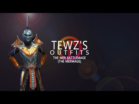 Tewz's Outfits Episode #1 -  The Mer Battlemage (The MerMage)