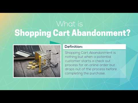 How could you manage your shopping cart Abandon?