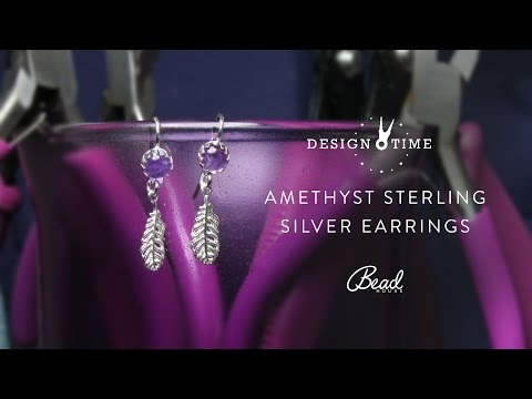 How to Make a Pair Of Amethyst Sterling Silver Earrings - Design Time
