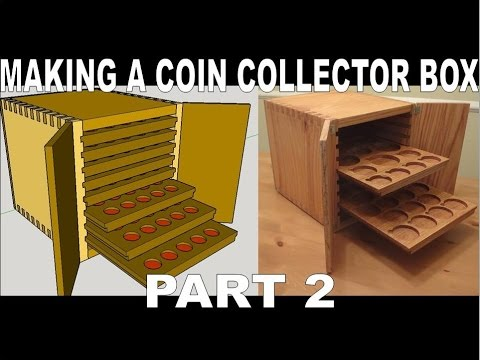 Making a Box using dovetails with trays for collector coins - Part 2