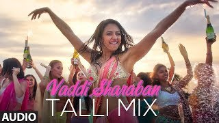 Full Audio:Vaddi Sharaban (Talli Mix) | De De Pyaar De | Ajay Devgn,Tabu, Rakul | Sunidhi , Navraj H