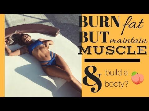 BURN FAT BUT MAINTAIN MUSCLE? | The Best Cardio + How