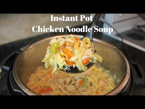 Instant Pot Chicken Noodle Soup: Easy Chicken Noodle Soup Recipe