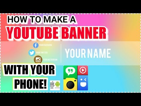 HOW TO MAKE A YOUTUBE BANNER ON YOUR PHONE
