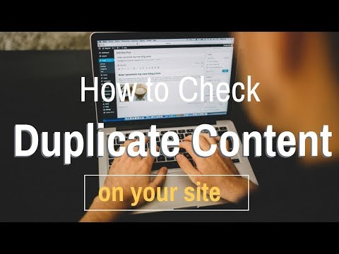How to Check Duplicate Content on Your Site