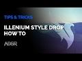 Illenium Style Huge Drop - How To