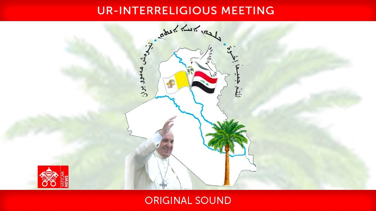 Ur, Interreligious Meeting, 6 March 2021 Pope Francis