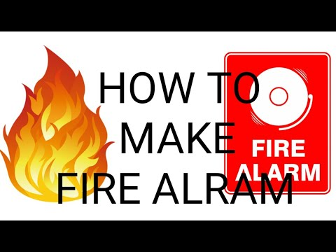 how to make fire alram