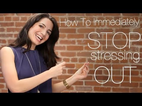 How To Immediately Stop Stressing Out