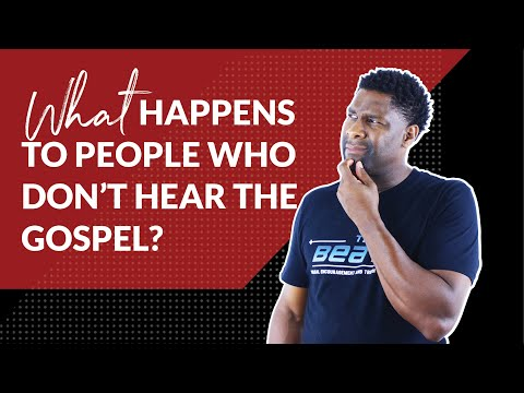 What Happens to People who have Never Heard the Gospel?