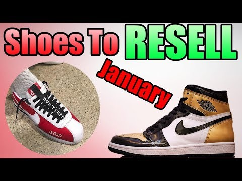 Shoes To RESELL In JANUARY 2018 ! MOST HYPED Sneakers in January 2018