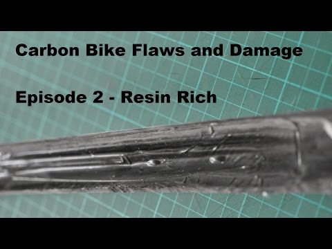 Carbon Bike Flaws and Damage - Episode 2 - Resin Rich