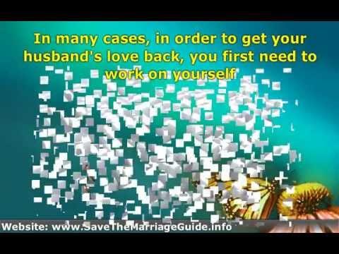 ★ How do I get My Husband to Love Me again -► Helpful advice