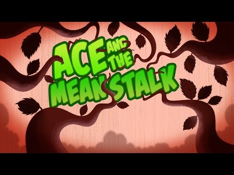 Get Ace - Ace And The Meanstalk