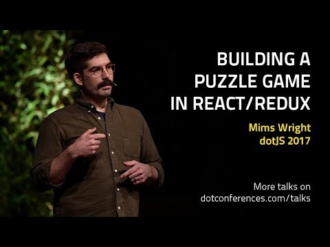 dotJS 2017 - Mims Wright - Building a puzzle game in React/Redux