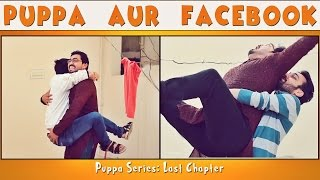 Puppa Aur Facebook | The Idiotz | Puppa series | chapter 5