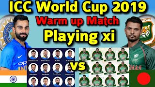 ICC World Cup 2019 || India Vs Bangladesh Warm Up Match Playing xi | Ind vs Ban Warm up match