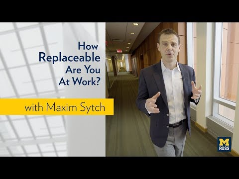 How Replaceable Are You At Work? - Michigan Ross School of Business