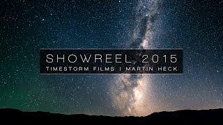 Timestorm Films | Timelapse Showreel 2015