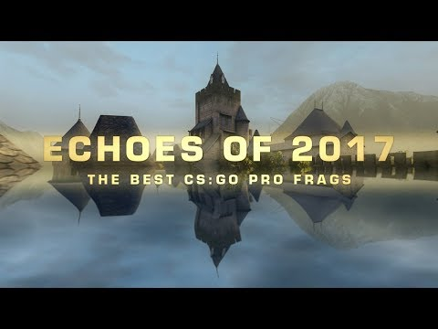 [CS:GO] Echoes of 2017