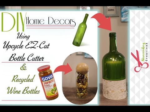 DIY Home Decors | Ft. Upcycle EZ-cut Bottle Cutter & Recycled Wine Bottles