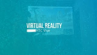 Travelling and Events - Virtual Reality - HTC Vive - part 1