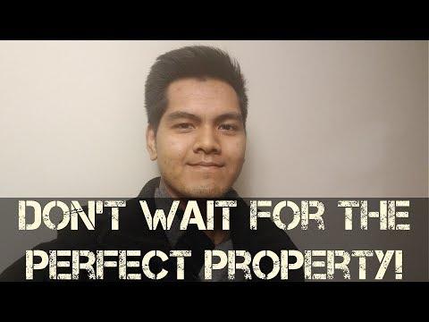Don't wait for the perfect property! | Koukun