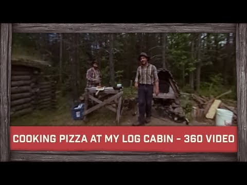 Cooking Pizza at My Log Cabin - 360 Video