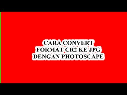 Cara Convert Foto Format CR2 To JPG Dengan Photoscape