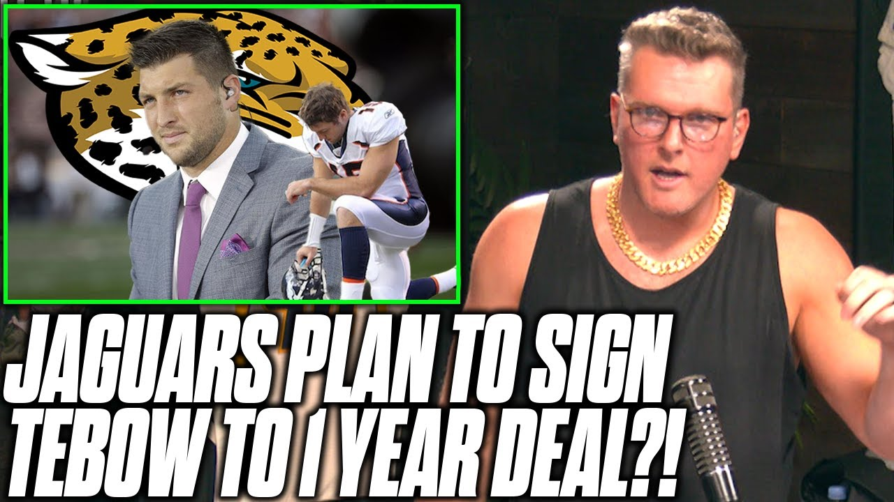 Pat McAfee Reacts: Jaguars Planning To Sign Tim Tebow To 1 Year Deal At Tight End