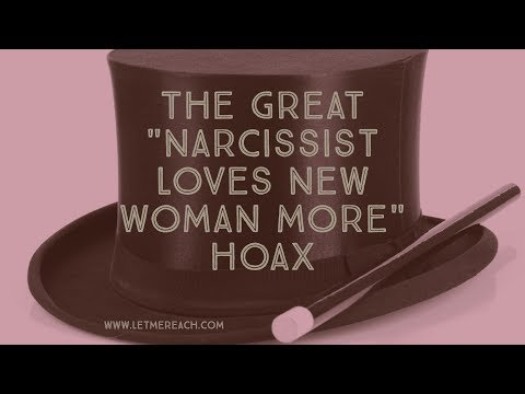 The Great Narcissist Loves New Woman More Hoax