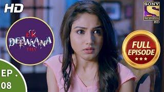 Ek Deewaana Tha - एक दीवाना था - Ep 8 - Full Episode - 1st November, 2017
