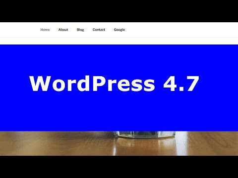 What's New with WordPress 4.7