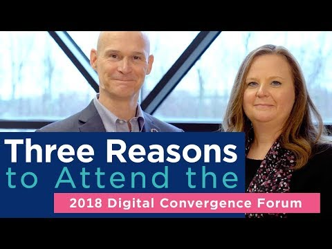 Three Reasons to Attend the 2018 Digital Convergence Forum