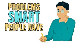 15 Problems Only Smart People Have