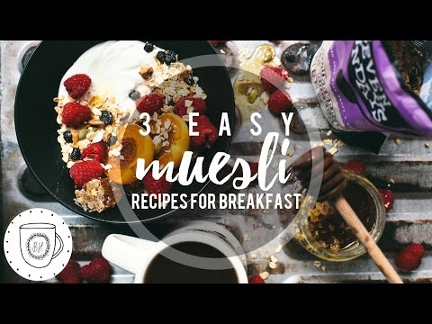 3 Easy Muesli Recipes for Breakfast | Brewing Happiness